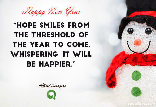 Hope Smiles from the threshold of the year to come, Whispering \'it ...