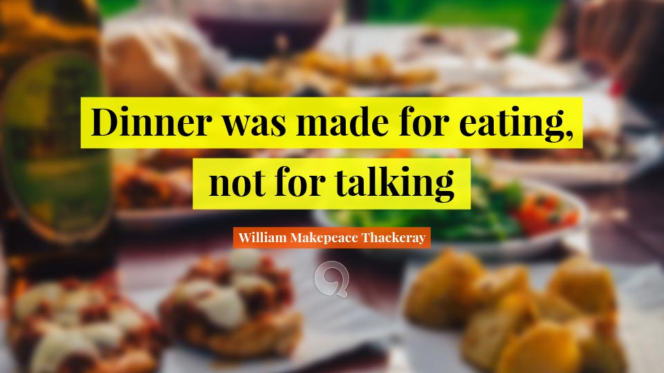 happy new year quotes dinner was made for eating not for talking