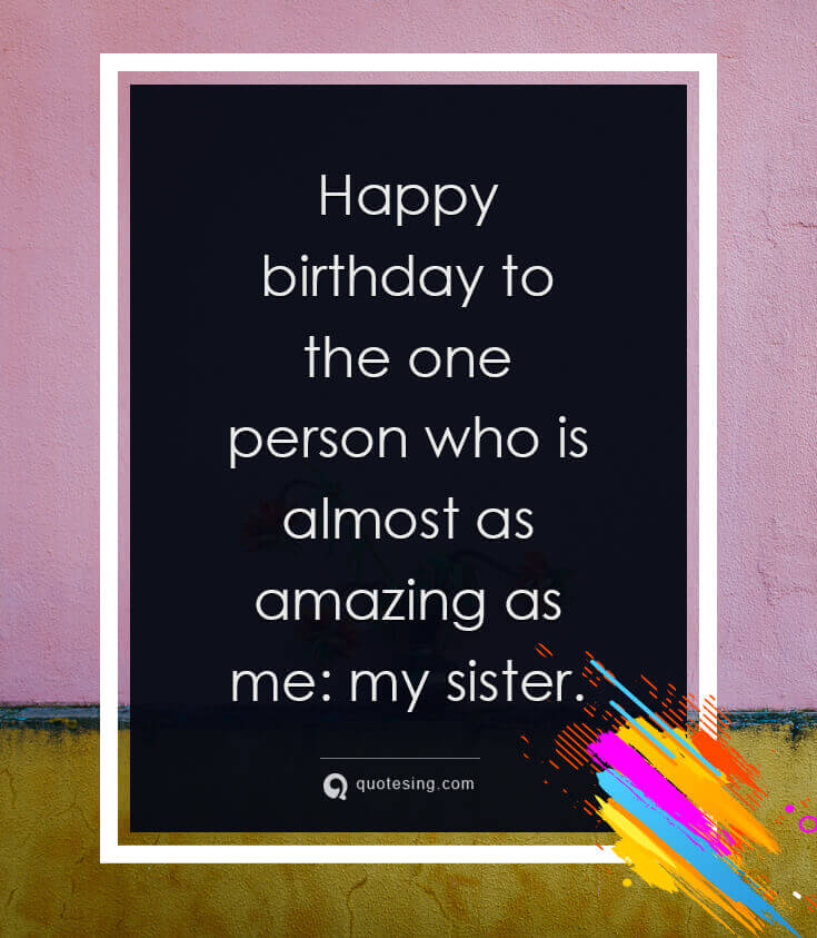 Sweet Happy Birthday Wishes For Sister