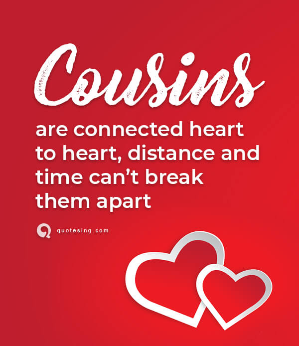 Inspirational Quotes For Cousins: Cousin Quotes, Funny Cousin Quotes