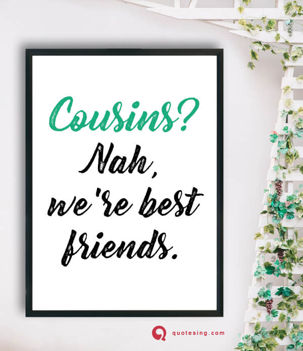 Cousin Quotes Funny Cousin Quotes Quotesing Delectable Cousins As Friends Quotes
