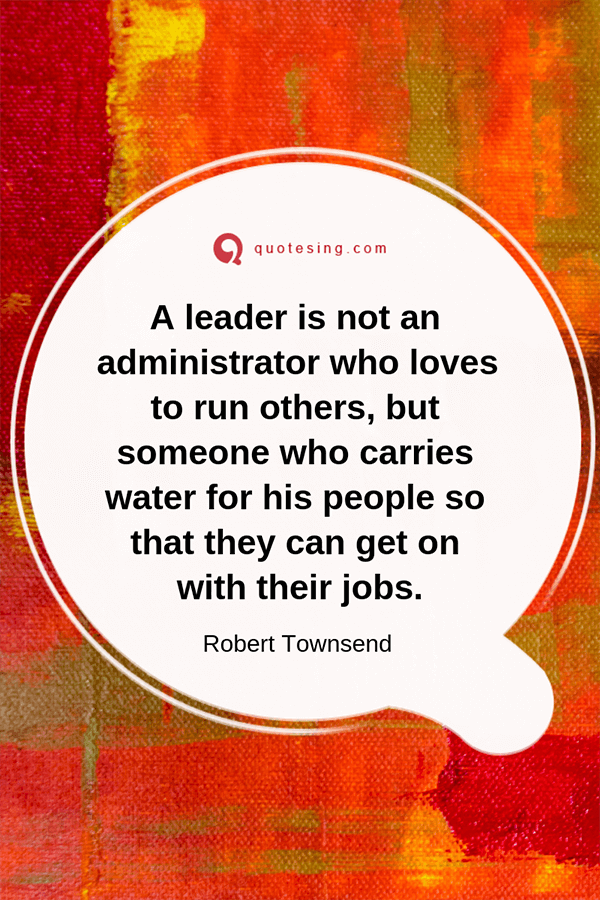 A Leader Is Not An Administrator Quotesing