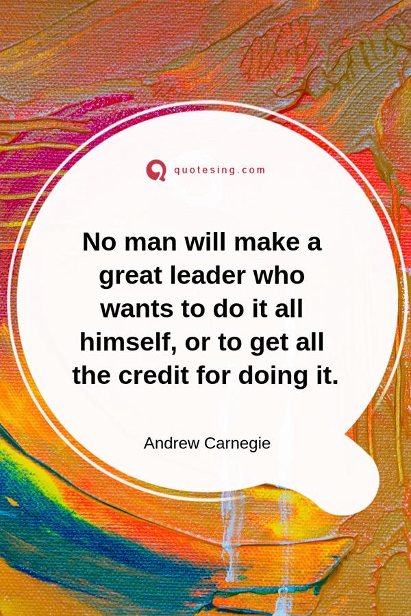 no man will make a great leader